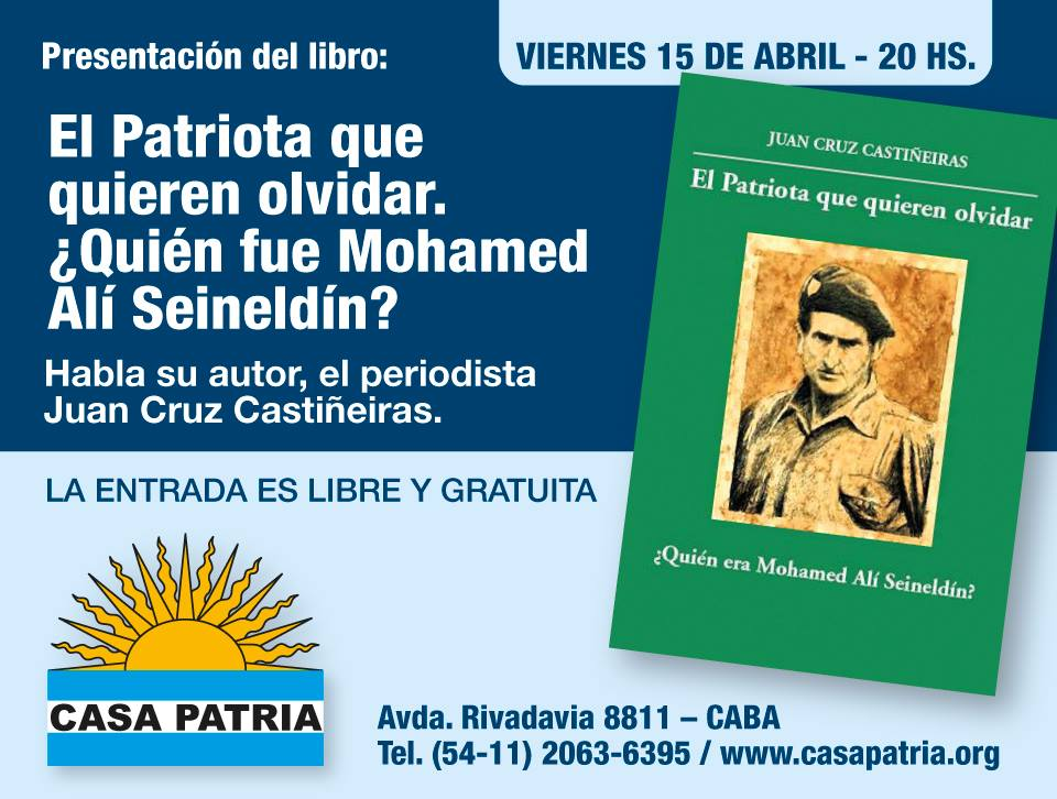 """Se presentará en Casa Patria el libro """"El Patriota que quieren olvidar ¿Quien era Mohamed Alí Seineldín?"""